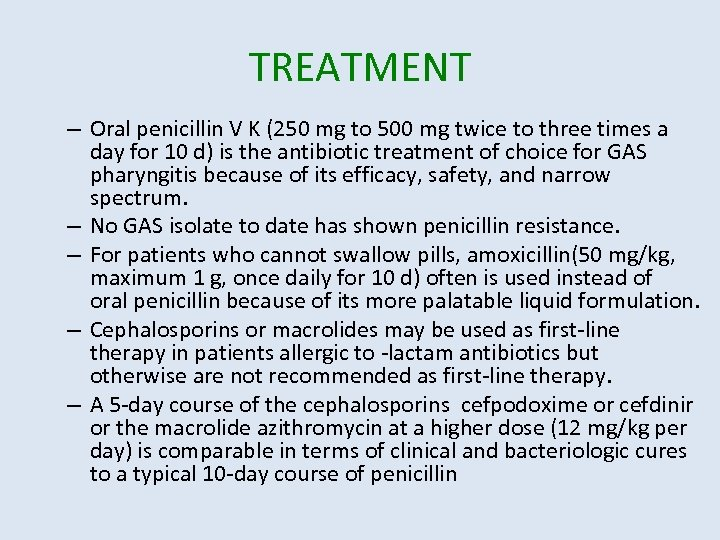 TREATMENT – Oral penicillin V K (250 mg to 500 mg twice to three