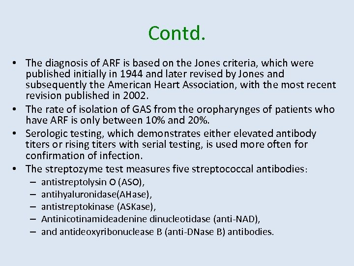 Contd. • The diagnosis of ARF is based on the Jones criteria, which were