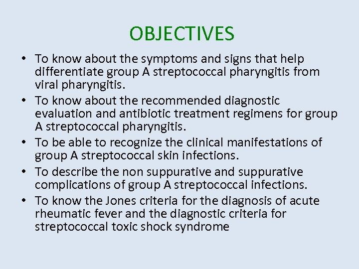 OBJECTIVES • To know about the symptoms and signs that help differentiate group A