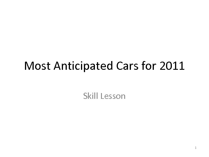 Most Anticipated Cars for 2011 Skill Lesson 1