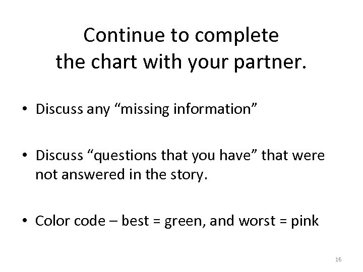 """Continue to complete the chart with your partner. • Discuss any """"missing information"""" •"""