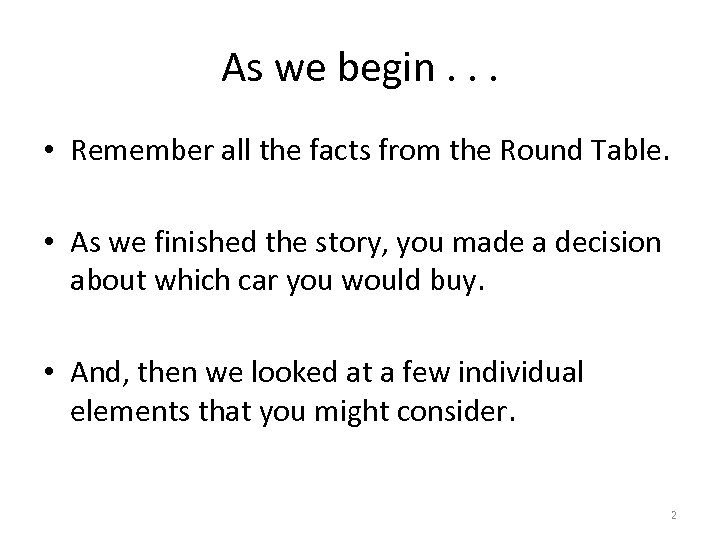 As we begin. . . • Remember all the facts from the Round Table.