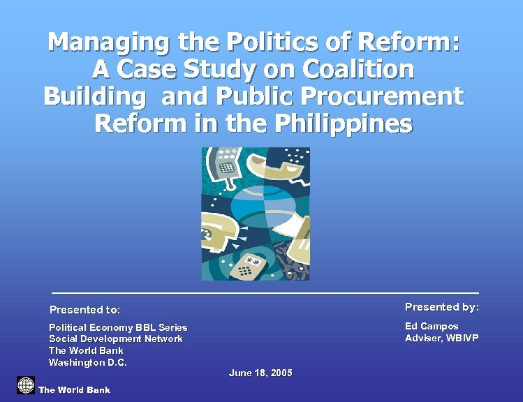Managing the Politics of Reform: A Case Study on Coalition Building and Public Procurement