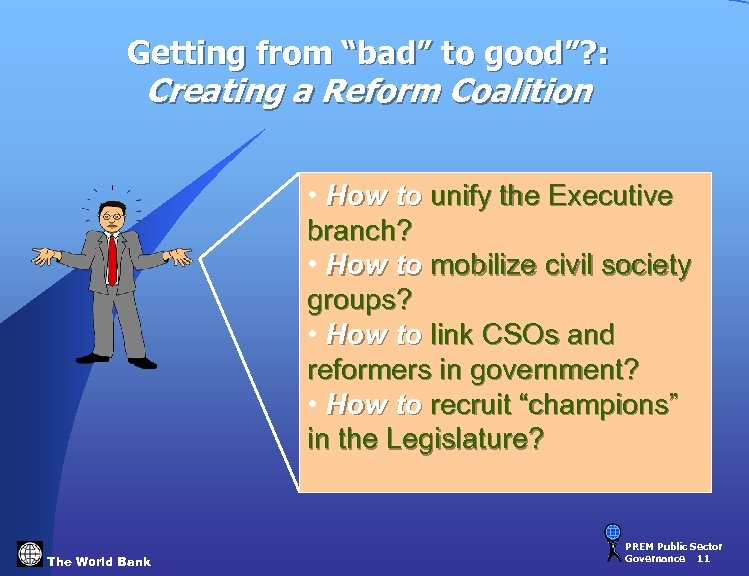 "Getting from ""bad"" to good""? : Creating a Reform Coalition • How to unify"