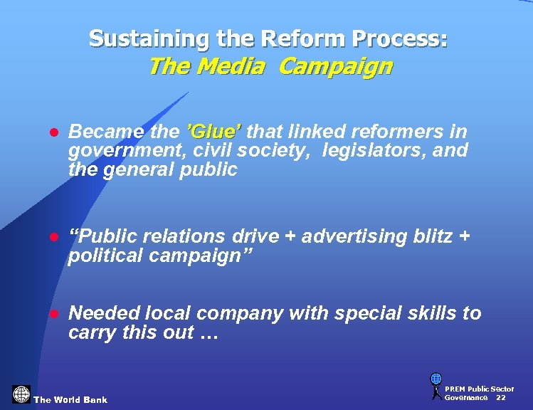 Sustaining the Reform Process: The Media Campaign l Became the 'Glue' that linked reformers