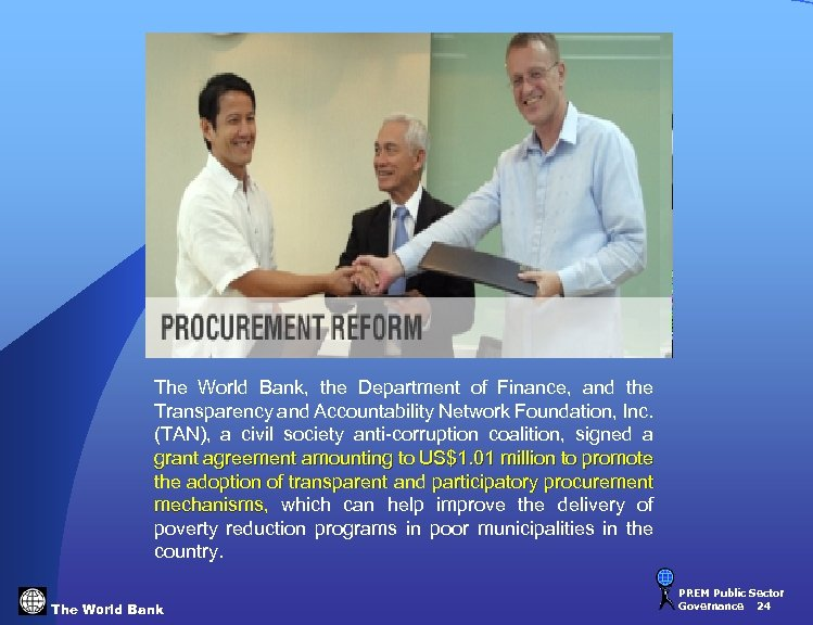 The World Bank, the Department of Finance, and the Transparency and Accountability Network Foundation,