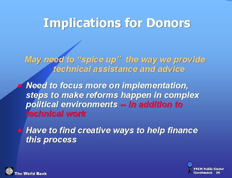 "Implications for Donors May need to ""spice up"" the way we provide technical assistance"