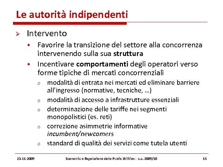 Le autorità indipendenti Intervento • Favorire la transizione del settore alla concorrenza intervenendo sulla