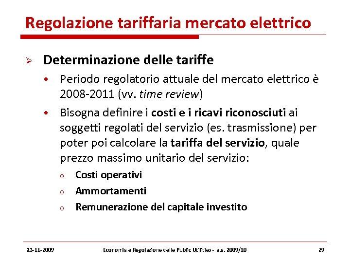 Regolazione tariffaria mercato elettrico Determinazione delle tariffe • Periodo regolatorio attuale del mercato elettrico