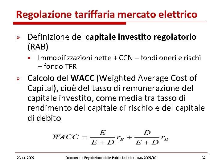 Regolazione tariffaria mercato elettrico Definizione del capitale investito regolatorio (RAB) • Immobilizzazioni nette +