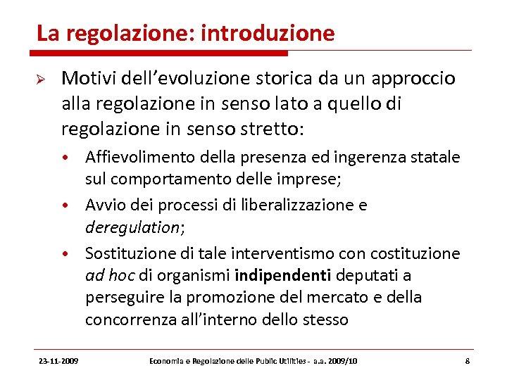La regolazione: introduzione Motivi dell'evoluzione storica da un approccio alla regolazione in senso lato