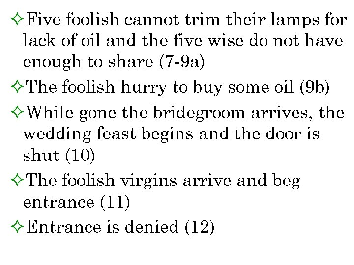 ²Five foolish cannot trim their lamps for lack of oil and the five wise
