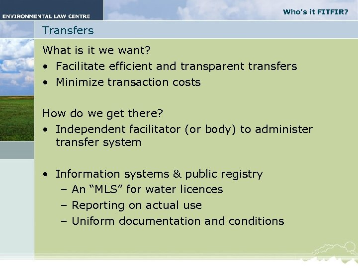 Who's it FITFIR? Transfers What is it we want? • Facilitate efficient and transparent