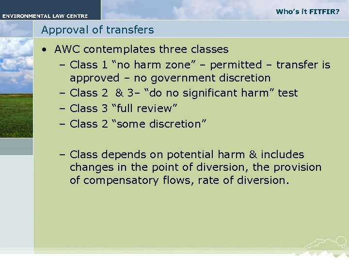 Who's it FITFIR? Approval of transfers • AWC contemplates three classes – Class 1