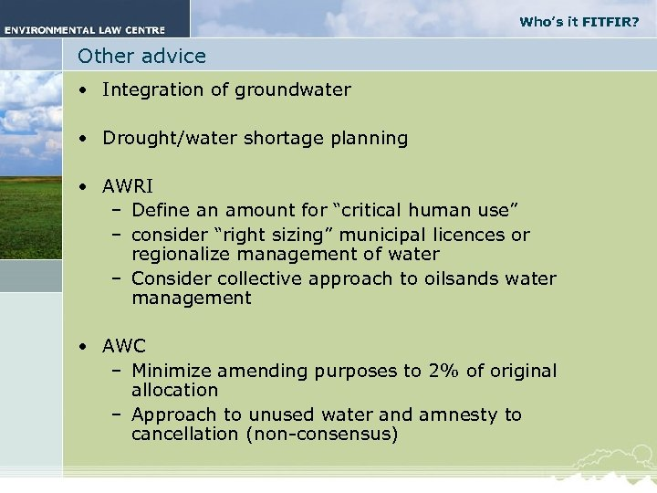 Who's it FITFIR? Other advice • Integration of groundwater • Drought/water shortage planning •