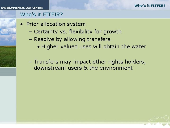 Who's it FITFIR? • Prior allocation system – Certainty vs. flexibility for growth –