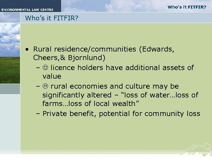 Who's it FITFIR? • Rural residence/communities (Edwards, Cheers, & Bjornlund) – licence holders have
