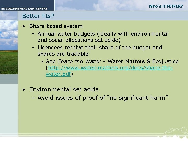 Who's it FITFIR? Better fits? • Share based system – Annual water budgets (ideally