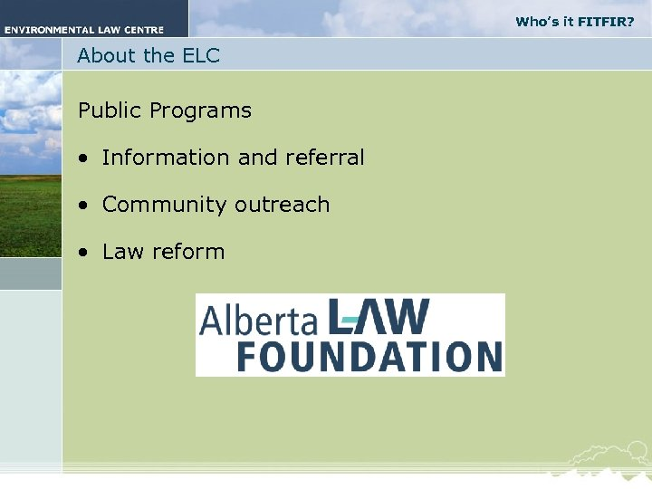 Who's it FITFIR? About the ELC Public Programs • Information and referral • Community