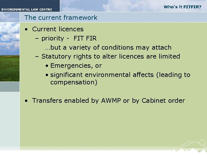 Who's it FITFIR? The current framework • Current licences – priority - FIT FIR