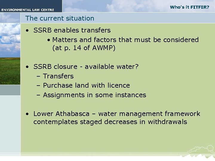 Who's it FITFIR? The current situation • SSRB enables transfers • Matters and factors