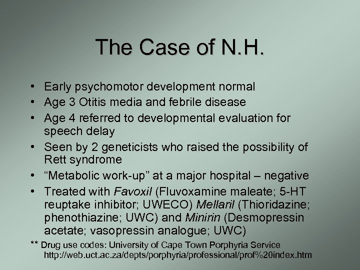 The Case of N. H. • Early psychomotor development normal • Age 3 Otitis