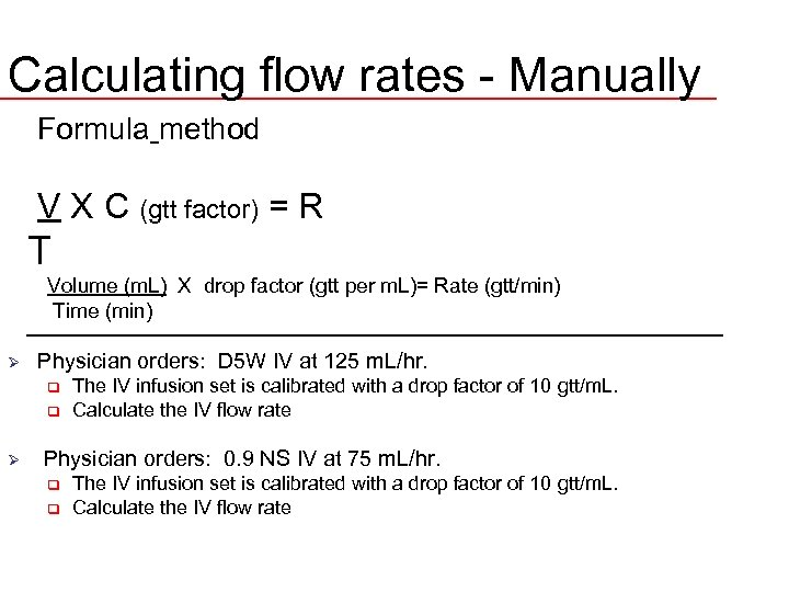 Calculating flow rates - Manually Formula method V X C (gtt factor) = R