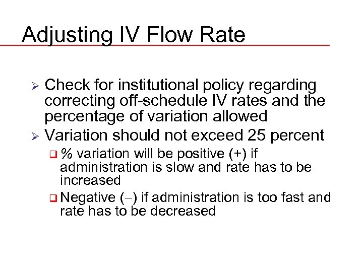 Adjusting IV Flow Rate Check for institutional policy regarding correcting off-schedule IV rates and