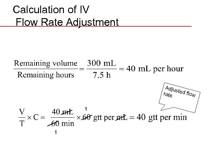 Calculation of IV Flow Rate Adjustment Adju st rate ed flow 1 1