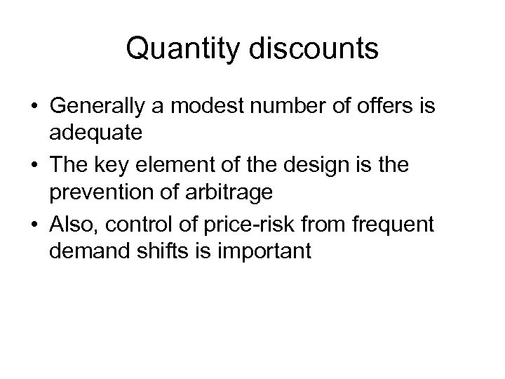 Quantity discounts • Generally a modest number of offers is adequate • The key
