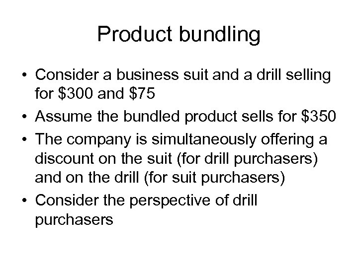 Product bundling • Consider a business suit and a drill selling for $300 and