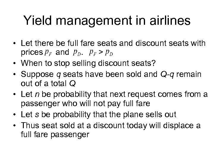 Yield management in airlines • Let there be full fare seats and discount seats