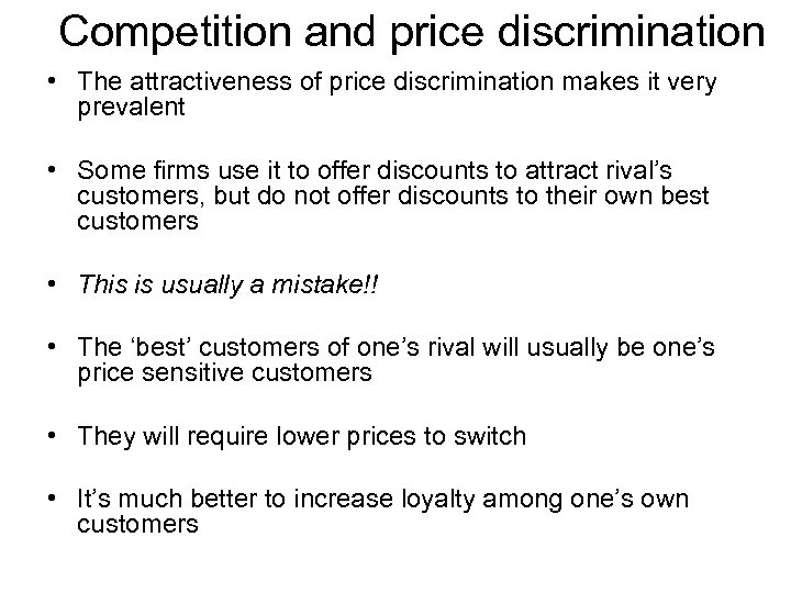 Competition and price discrimination • The attractiveness of price discrimination makes it very prevalent