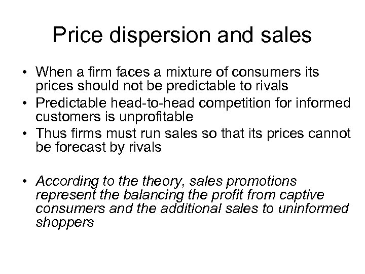 Price dispersion and sales • When a firm faces a mixture of consumers its
