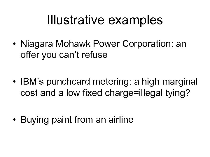 Illustrative examples • Niagara Mohawk Power Corporation: an offer you can't refuse • IBM's