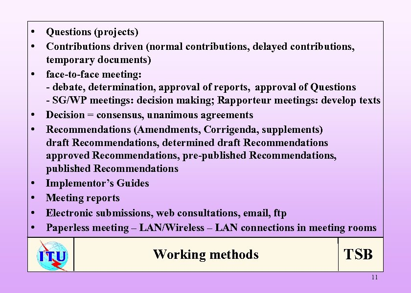 • Questions (projects) • Contributions driven (normal contributions, delayed contributions, temporary documents) •