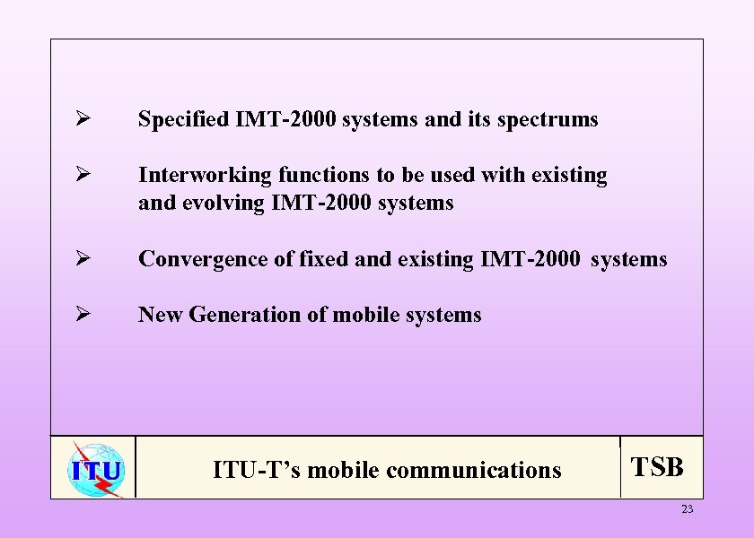Ø Specified IMT-2000 systems and its spectrums Ø Interworking functions to be used with
