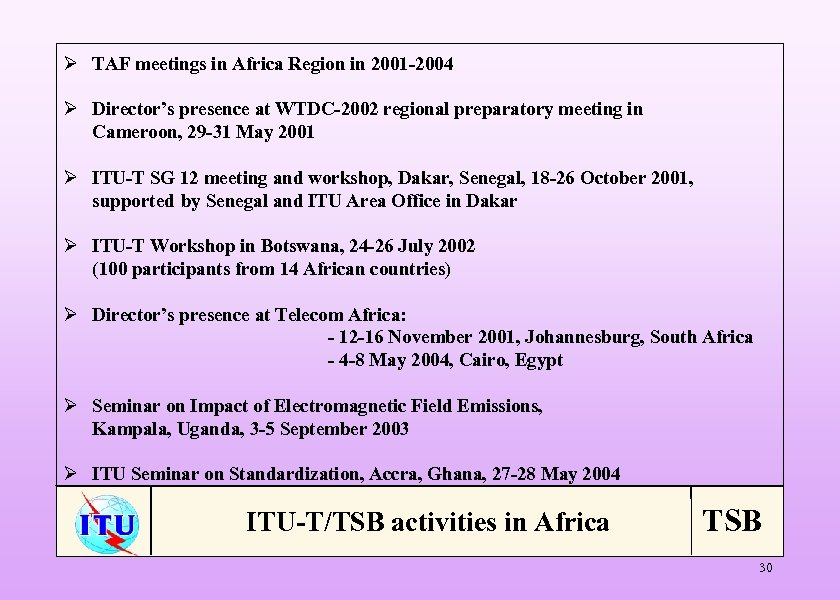 Ø TAF meetings in Africa Region in 2001 -2004 Ø Director's presence at WTDC-2002