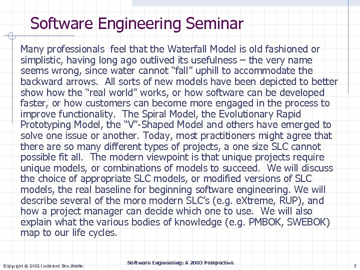 Software Engineering Seminar Many professionals feel that the Waterfall Model is old fashioned or