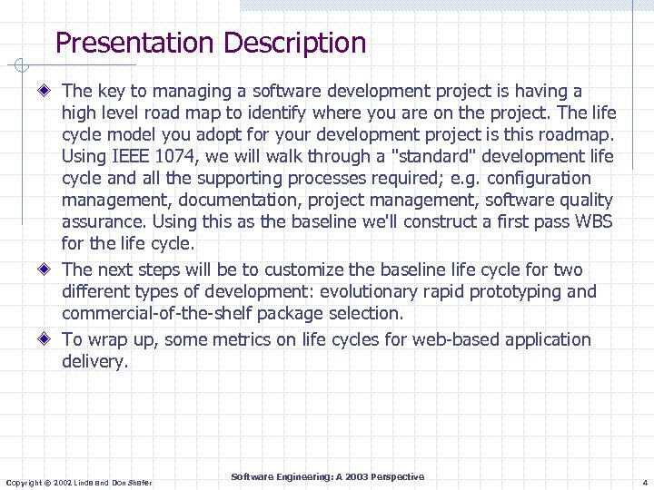 Presentation Description The key to managing a software development project is having a high