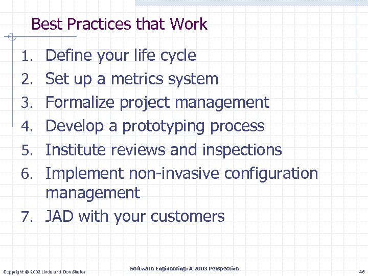 Best Practices that Work 1. Define your life cycle 2. Set up a metrics