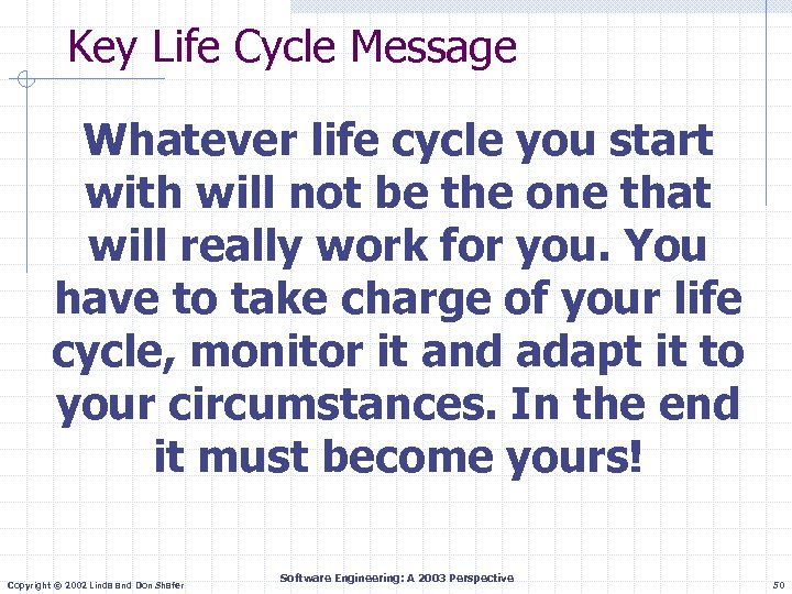 Key Life Cycle Message Whatever life cycle you start with will not be the