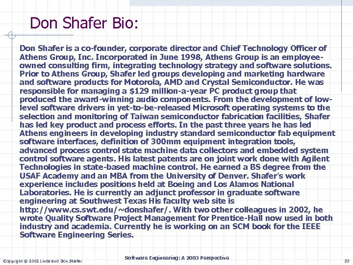 Don Shafer Bio: Don Shafer is a co-founder, corporate director and Chief Technology Officer