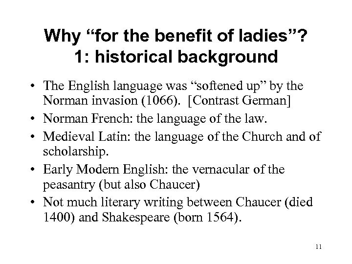 """Why """"for the benefit of ladies""""? 1: historical background • The English language was"""