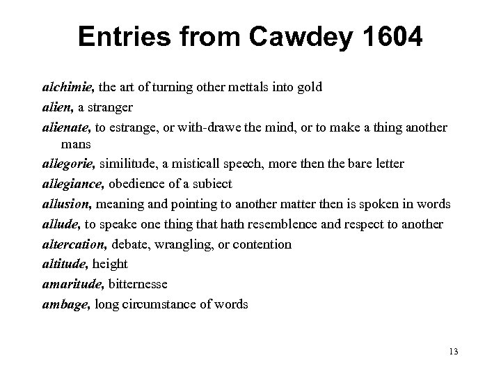 Entries from Cawdey 1604 alchimie, the art of turning other mettals into gold alien,