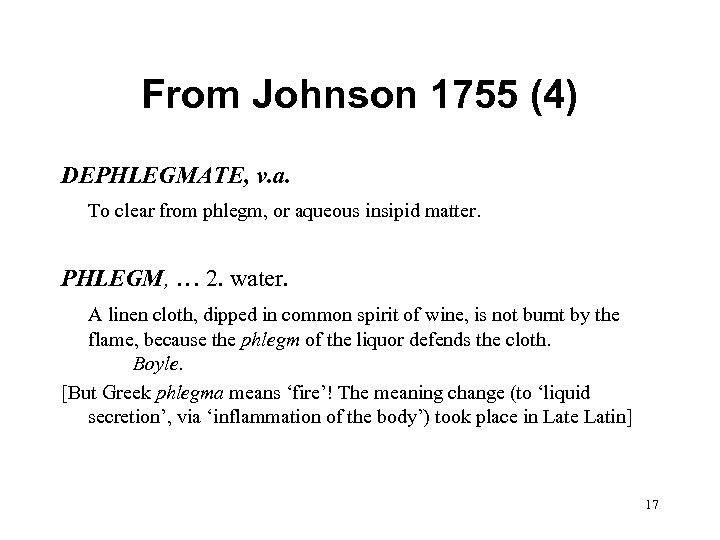 From Johnson 1755 (4) DEPHLEGMATE, v. a. To clear from phlegm, or aqueous insipid