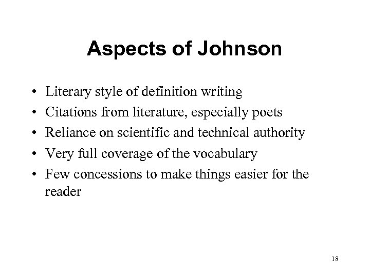 Aspects of Johnson • • • Literary style of definition writing Citations from literature,