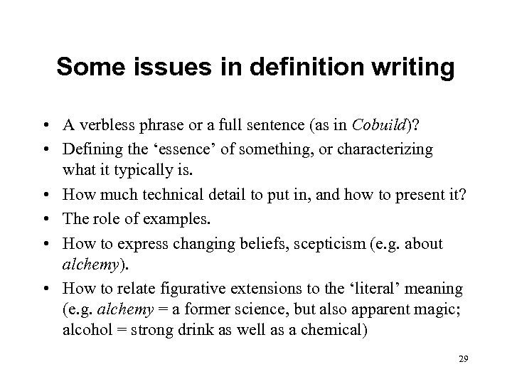 Some issues in definition writing • A verbless phrase or a full sentence (as