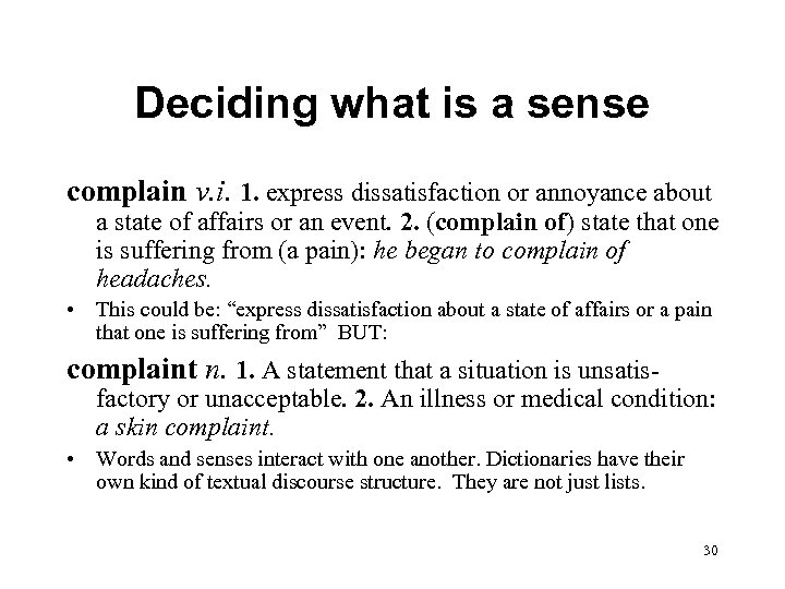 Deciding what is a sense complain v. i. 1. express dissatisfaction or annoyance about