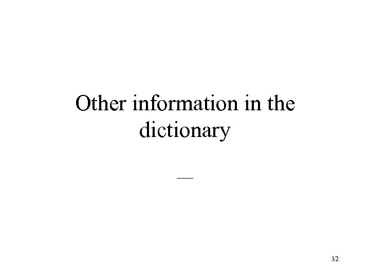 Other information in the dictionary __ 32